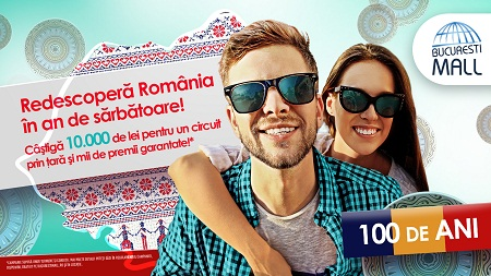In anul Centenarului, Bucuresti Mall ofera 10.000 de lei pentru un circuit prin Romania